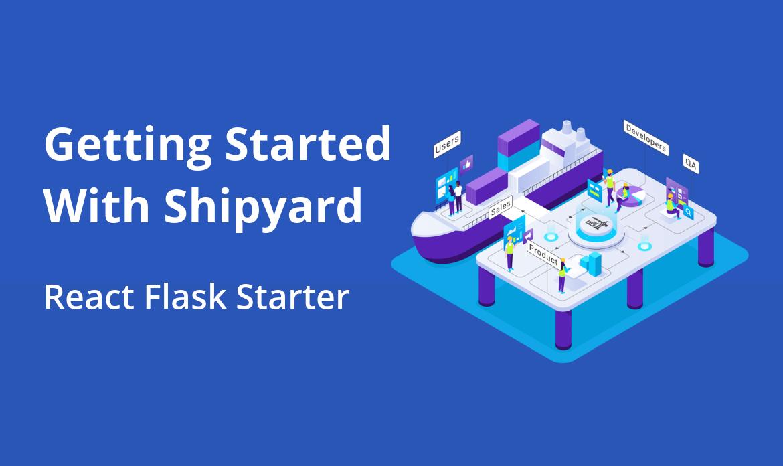 shipyard-react-flask